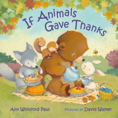 If Animals Gave Thanks - Paul, Ann Whitford
