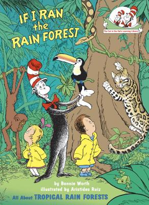 If I Ran the Rain Forest: All about Tropical Rain Forests - Worth, Bonnie
