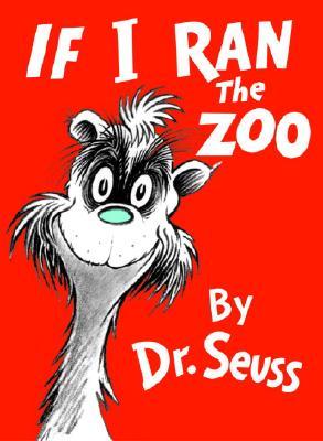 If I Ran the Zoo - Dr Seuss