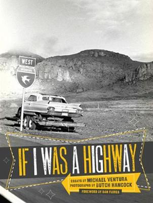 If I Was a Highway - Ventura, Michael, and Hancock, Butch (Photographer), and Flores, Dan (Foreword by)