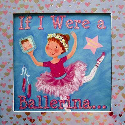 If I Were a Ballerina - Sacks, Janet, and Mitchell, Melanie (Illustrator)