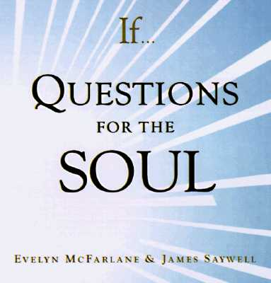 If. . . Questions for the Soul - McFarlane, Evelyn