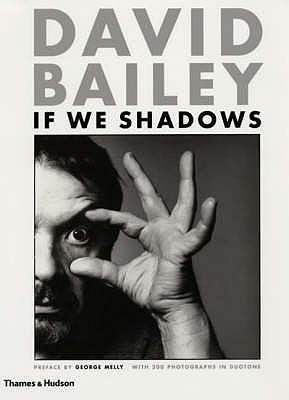 If We Shadows - Bailey, David, and Melly, George (Preface by)