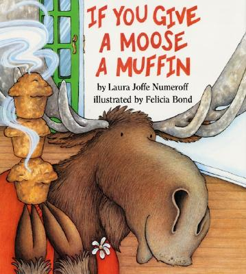 If You Give a Moose a Muffin Big Book - Numeroff, Laura Joffe