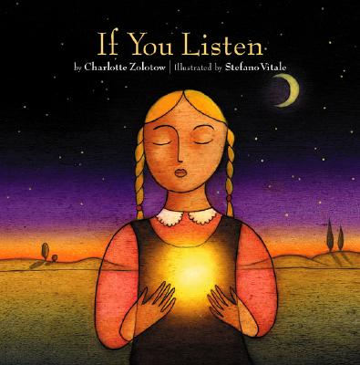 If You Listen - Zolotow, Charlotte, and Vitale, Stefano