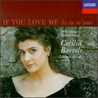 If You Love Me, 18th Century Italian Songs - Cecilia Bartoli (vocals); György Fischer (piano)