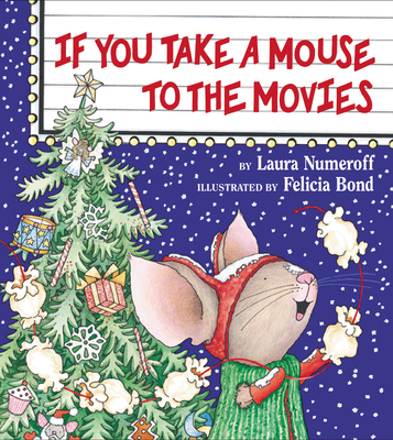If You Take a Mouse to the Movies - Numeroff, Laura Joffe