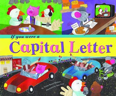 If You Were a Capital Letter - Shaskan, Trisha Speed, and Gray, Sara (Illustrator)