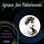 Ignace Jan Paderewski plays Paderewski, Chopin & Liszt