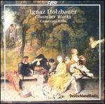 Ignaz Holzbauer: Chamber Works