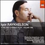 Igor Raykhelson: Piano and Chamber Music, Vol. 1