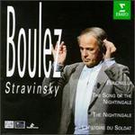 Igor Stravinsky: Pulcinella; The Song of the Nightingale; The Nightingale; L'Histoire du Soldat - Alain Damiens (clarinet); Andre Gantiez (horn); Ann Murray (mezzo-soprano); Anthony Rolfe Johnson (tenor); Antoine Vitez (vocals); BBC Singers (vocals); Bela Dekany (violin); Benny Sluchin (trombone); Bertrand Grenat (oboe); Brindley Sherratt (bass)