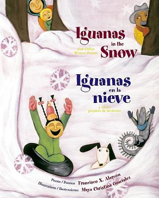 Iguanas in the Snow and Other Winter Poems - Alarcon, Francisco X