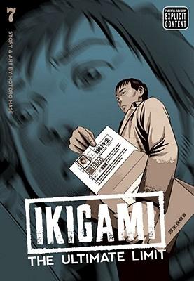 Ikigami: The Ultimate Limit, Vol. 7: The Ultimate Limit v. 7 - Mase, Motoro (Illustrator)