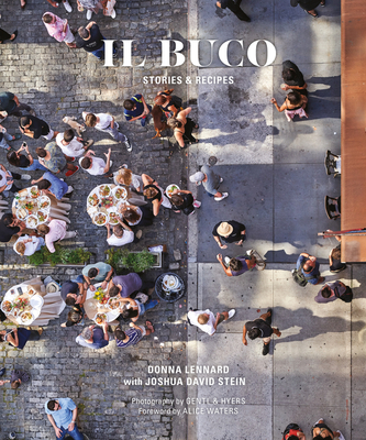 Il Buco: Stories & Recipes - Lennard, Donna, and Stein, Joshua David, and Waters, Alice L (Foreword by)