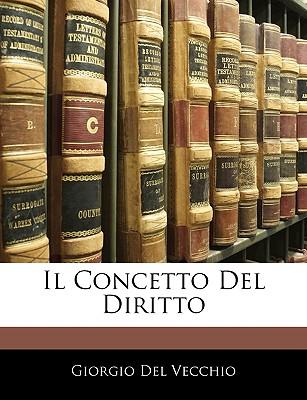 Il Concetto del Diritto (1906) - Del Vecchio, Giorgio