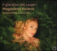 Il Giardino dei sospiri - Collegium 1704; Magdalena Ko?ená (mezzo-soprano); Václav Luks (conductor)