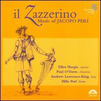 Il Zazzerino: Music of Jacopo Peri - Andrew Lawrence-King (harp); Ellen Hargis (soprano); Hille Perl (viola da gamba); Hille Perl (lironi); Paul O'Dette (guitar);...