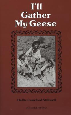 I'll Gather My Geese - Stillwell, Hallie Crawford