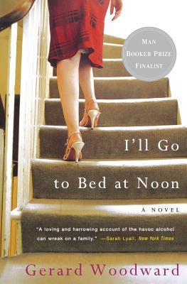 I'll Go to Bed at Noon - Woodward, Gerard