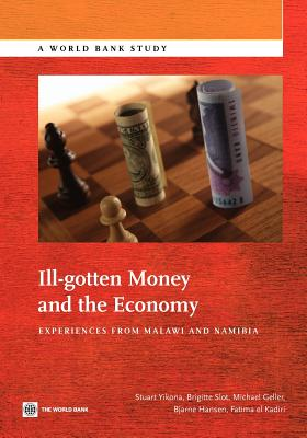 Ill-Gotten Money and the Economy: Experiences from Malawi and Namibia - Yikona, Stuart