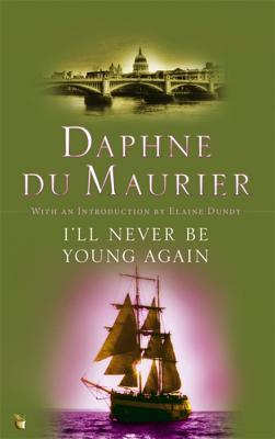 I'll Never Be Young Again - du Maurier, Daphne