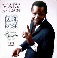 I'll Pick a Rose for My Rose: Motown Rec 64-71 - Marv Johnson