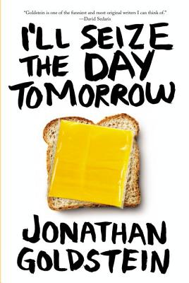 I'll Seize the Day Tomorrow - Goldstein, Jonathan