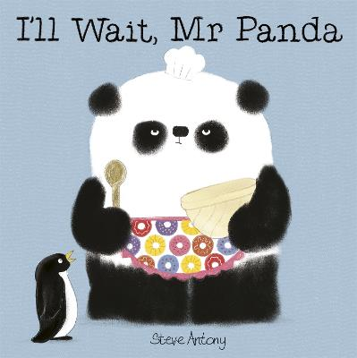 I'll Wait, Mr Panda: Board Book - Antony, Steve