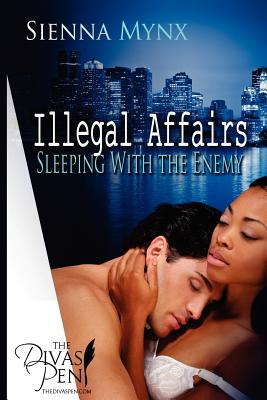 Illegal Affairs: Sleeping with the Enemy Trilogy - Mynx, Sienna