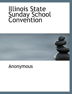 Illinois State Sunday School Convention - Anonymous