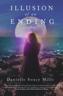 Illusion of an Ending - Mills, Danielle Soucy
