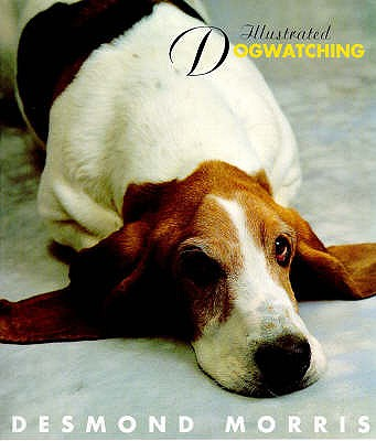 Illustrated Dogwatching - Morris, D