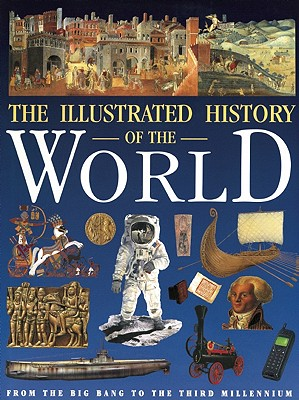 Illustrated History of the World - Morris, Neil (Contributions by), and Grant, Neil, and Isenman, Lisa