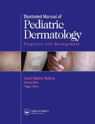Illustrated Manual of Pediatric Dermatology: Diagnosis and Management - Mallory, Susan Bayliss