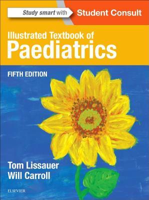 Illustrated Textbook of Paediatrics - Lissauer, Tom