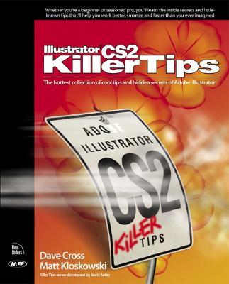 Illustrator CS2 Killer Tips - Cross, Dave, and Kloskowski, Matt