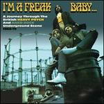 I'm a Freak Baby: A Journey Through the British Heavy Psych & Hard Rock Underground Sce