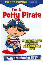 I'm a Potty Pirate: Potty Training for Boys -