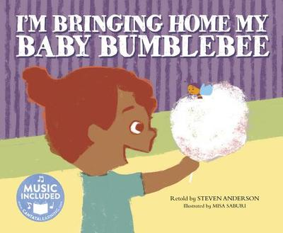 I'm Bringing Home My Baby Bumblebee - Anderson, Steven, PH.D.