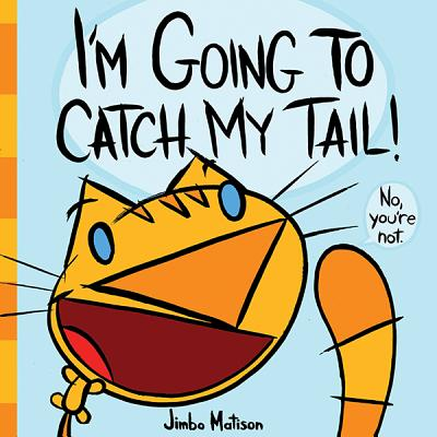 I'm Going to Catch My Tail! - Matison, James