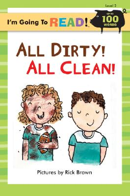 I'm Going to Read (Level 2): All Dirty! All Clean! -
