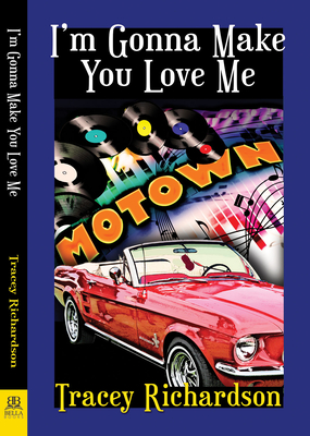 I'm Gonna Make You Love Me - Richardson, Tracey