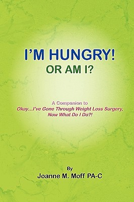 I'm Hungry! or Am I? - Pa-C, Joanne M Moff
