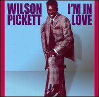 I'm in Love - Wilson Pickett