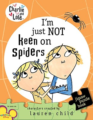 I'm Just Not Keen on Spiders: A Jigsaw Puzzle Book - Child, Lauren (Creator)