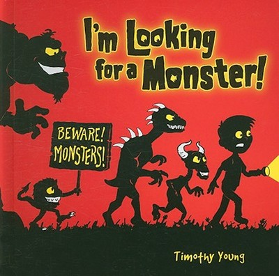 I'm Looking for a Monster! - Young, Timothy