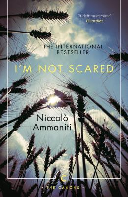 I'm Not Scared - Ammaniti, Niccolo, and Hunt, Jonathan (Translated by)
