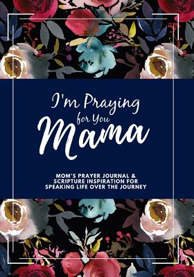 I'm Praying for You Mama: Scripture Inspiration Journal for Moms - Lenon-Reed, Valerie
