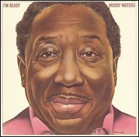 I'm Ready [Expanded] - Muddy Waters